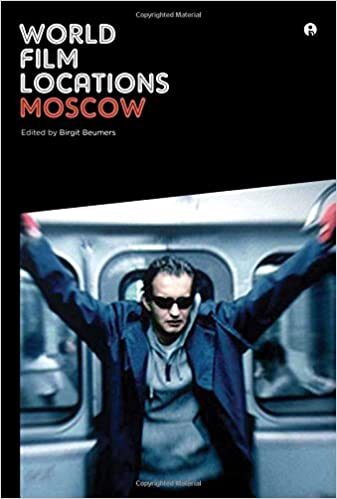 Book World Film Locations: Moscow (Intellect Books - World Film Locations)