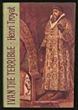 Ivan the Terrible by Henri Troyat (1984-07-18)