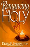 img - for Romancing the Holy: Gateways to Christian Experience by Debra K. Farrington (1997-06-18) book / textbook / text book