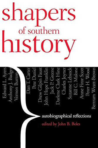Shapers of Southern History: Autobiographical Reflections