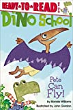 Pete Can Fly!, Bonnie Williams, 1481404652
