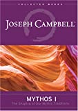 Joseph Campbell - Mythos, Vol. 1: The Shaping of Our Mythic Tradition