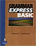 Grammar Express Basic without Answer Key, Marjorie Fuchs, Irene E. Schoenberg, Margo Bonner, 013049660X