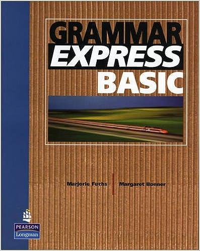 Grammar Express Basic without Answer Key: Marjorie Fuchs, Irene E