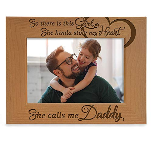 KATE POSH So There is This Girl, She Kinda Stole My Heart, She Calls me Daddy Natural Engraved Wood Photo Frame, Father Daughter Gifts, Father's Day, Best Dad Ever, New Baby, New Dad (4x6 Horizontal) (Daddy Photo Frame)