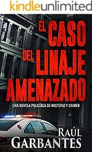 El caso del linaje amenazado: Una novela policíaca de misterio y crimen (La brigada de crímenes graves nº 3) (Spanish Edition)