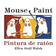 Pintura de raton/Mouse Paint Bilingual Boardbook (Spanish and English Edition)