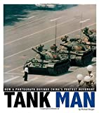 Tank Man: How a Photograph Defined China's Protest Movement (Captured World History)