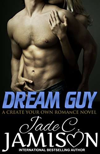 Dream Guy: a Create Your Own Romance novel by [Jamison, Jade C.]