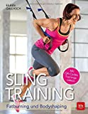 Slingtraining: Fatburning und Bodyshaping