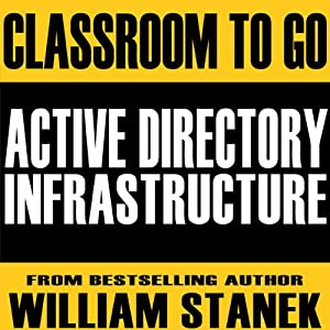 Active Directory Infrastructure Classroom-to-Go Audiobook