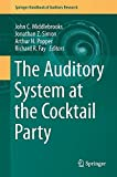 The Auditory System at the Cocktail Party (Springer Handbook of Auditory Research)