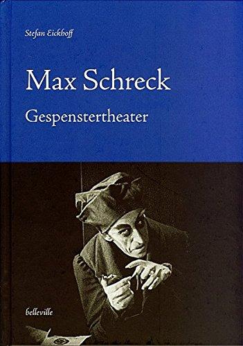 Max Schreck: Gespenstertheater