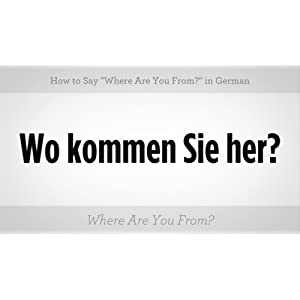 How To Say Where Are You From In German