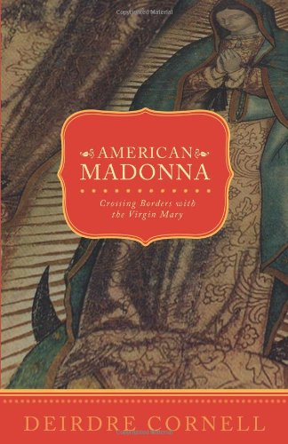 American Madonna: Crossing Borders with the Virgin Mary