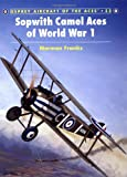 Sopwith Camel Aces of World War 1 (Aircraft of the Aces)