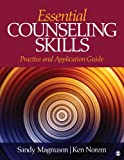 Essential Counseling Skills : Practice and Application Guide, Magnuson, Sandra (Sandy) L. (Louise) and Norem, Kenneth (Ken) E. (Eugene), 1483333132