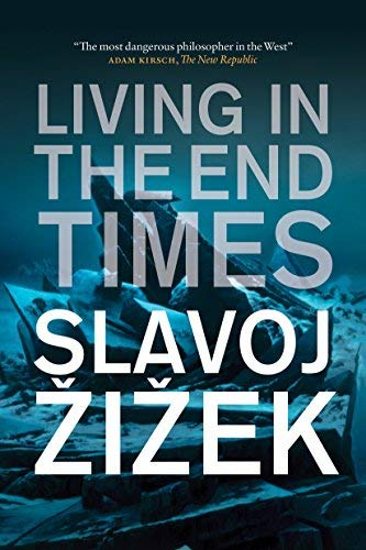 [Living in the End Times: Updated New Edition] [Author: Slavoj Zizek] [May, 2011] (Slavoj Zizek Living In The End Times)