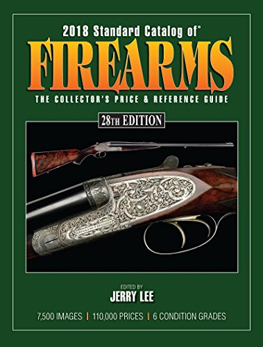 Collectible Book Value (2018 Standard Catalog of Firearms: The Collector's Price & Reference Guide)