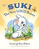img - for Suki, The Very Loud Bunny book / textbook / text book
