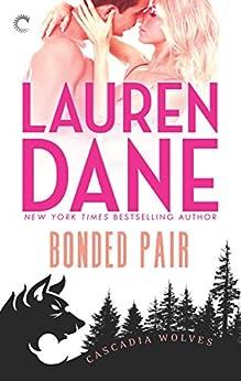 Bonded Pair (Cascadia Wolves) by [Dane, Lauren]