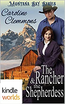 Montana Sky: The Rancher And The Shepherdess (Kindle Worlds Novella) (Loving A Rancher Book 2) by [Clemmons, Caroline]
