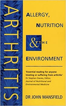 Book Arthritis: Allergy, Nutrition and the Environment by John Mansfield (27-Nov-1995)
