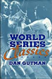 World Series Classics, Dan Gutman, 0670852864