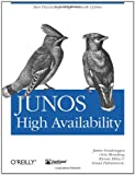 Junos High Availability : Best Practices for High Network Uptime, Blomberg, Orin and Sonderegger, James, 0596523041