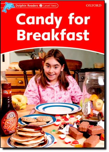 Dolphin Readers: Level 1: 275-Word Vocabulary Candy for Breakfast (Dolphin Readers Level Two)