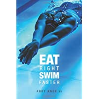 Eat Right, Swim Faster: Nutrition for Maximum Performance