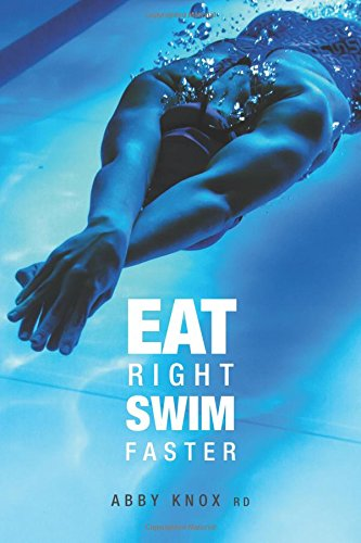 Eat Right, Swim Faster: Nutrition for Maximum (Nutrition Training)