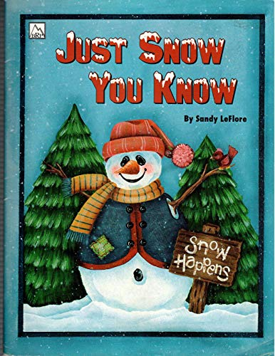 Just Snow You Know Decorative Art Tole Painting Book, by Sandy LeFlore, Holiday Acrylic Painting Patterns, Snowman Patterns, Ornaments Art