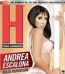H Para Hombres Enero 2012 January 2012 Mexico Andrea Escalona H Para Hombres Amazon Com Books
