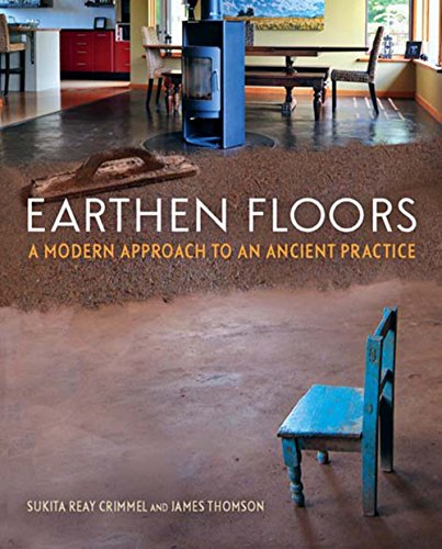 Earthen Floors: A Modern Approach to an Ancient Practice by [Crimmel, Sukita Reay]