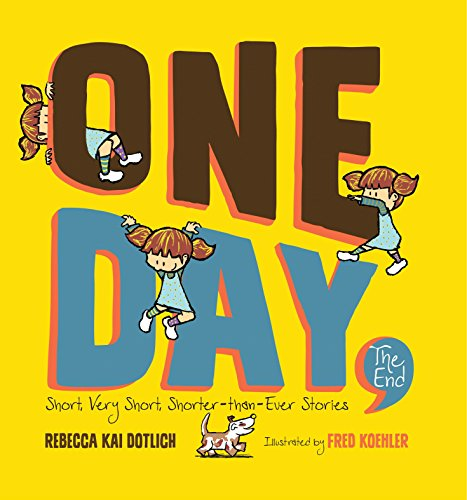 One Day, The End.: Short, Very Short, Shorter-Than-Ever Stories ()
