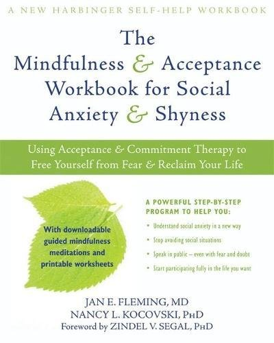 The Mindfulness and Acceptance Workbook for Social Anxiety and ...