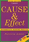 Cause and Effect : Intermediate Reading Practice, Ackert, Patricia, 0838408745