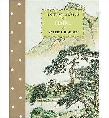 [(Poetry Basics: Haiku )] [Author: Valerie Bodden] [Mar-2013]