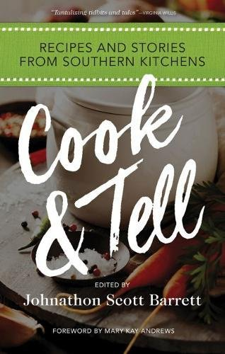 Cook & Tell: Recipes and Stories from Southern Kitchens (Food and the American South) by Johnathon Scott Barrett