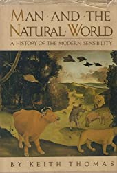 Man and the natural world: A history of the modern sensibility