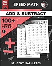 Speed Math - 100+ ADDITION & SUBTRACTION Timed Tests: Fundamental Practice Problems for Ages 8-10, Multi-Digit Equations With Regrouping [Lightning Math Series]