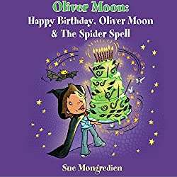 Happy Birthday, Oliver Moon & Oliver Moon and the Spider Spell
