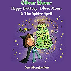 Happy Birthday, Oliver Moon & Oliver Moon and the Spider Spell Audiobook