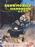 Snowmobile Handbook, Christopher M. Bishop and Chilton Automotive Editorial Staff, 0801991242