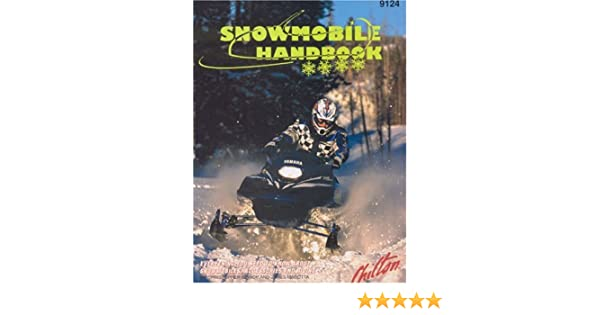 Snowmobile Handbook The Chilton Editors 9780801991240 Books