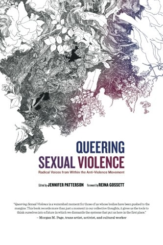 Queering Sexual Violence - Radical Voices from Within the Anti-Violence Movement