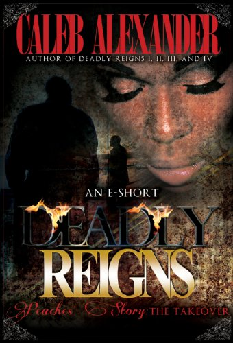 Deadly Reigns- Peaches' Story; The Takeover II