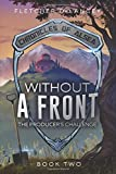Without A Front: The Producer's Challenge (Chronicles of Alsea)