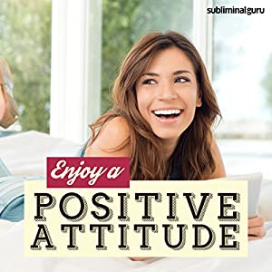 Enjoy a Positive Attitude Speech